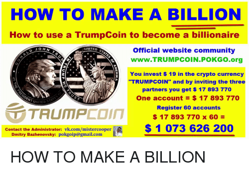 HOW TO MAKE a BILLION How to Use a TrumpCoin to Become a Billionaire