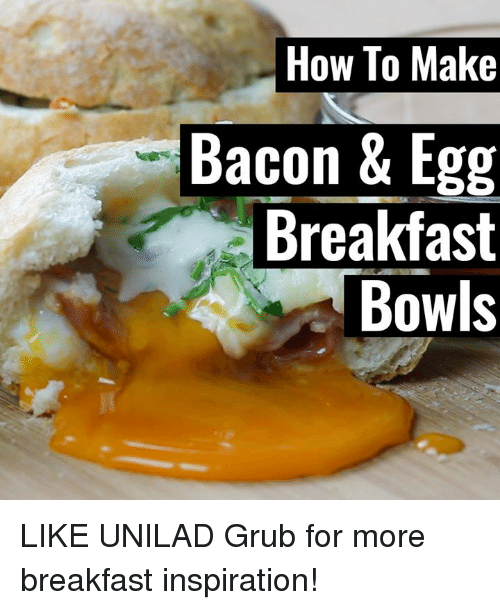 Dank, 🤖, and Grub: How To Make  Bacon & Egg  Breakfast  Bowls LIKE UNILAD Grub for more breakfast inspiration!