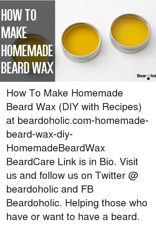 HOW TO MAKE HOMEMADE BEARD WAX Eardohol How to Make Homemade