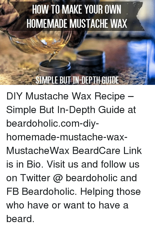 HOW TO MAKE YOUR OWN HOMEMADE MUSTACHE WAX IMPLE BUT IN