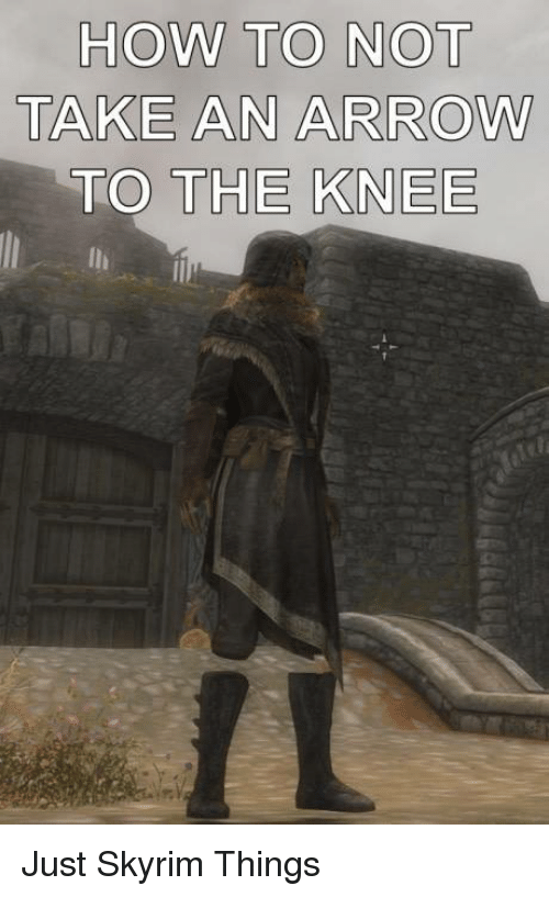how to not take an arrow to the knee just 19001973 ✅ 25 best memes about taking an arrow to the knee taking an