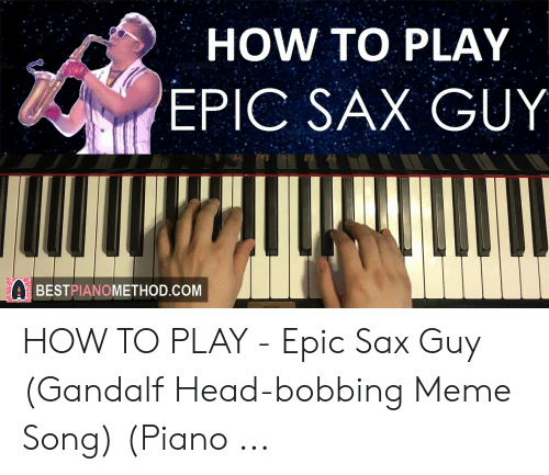 HOW TO PLAY EPIC SAX GUY BESTPIANOMETHODCOM HOW TO PLAY