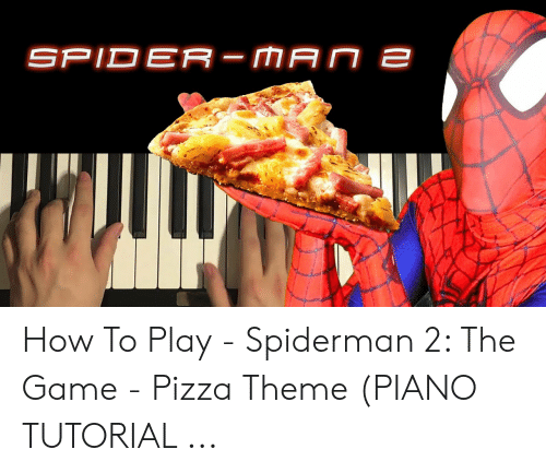 How To Play Spiderman 2 The Game Pizza Theme Piano