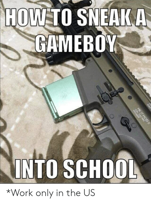 HOW TO SNEAK a GAMEBOY INTO SCHOOL MK 17 MOD 0 CA N *Work