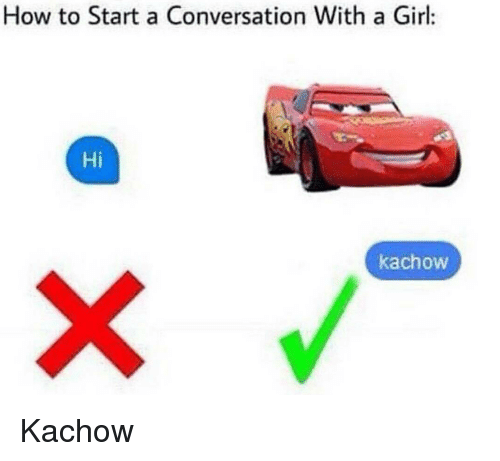 Girls, Converse, and Girl: How to Start a Conversation With a Girl:  ka chow Kachow
