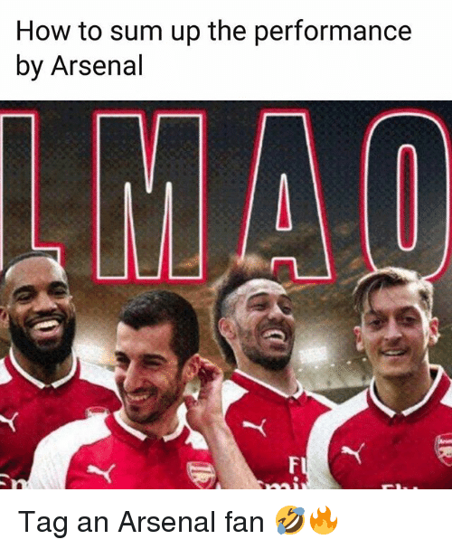 Arsenal, Memes, and How To: How to sum up the performance  by Arsenal Tag an Arsenal fan 🤣🔥