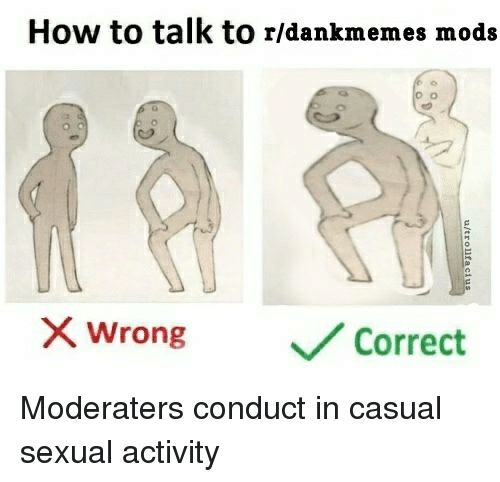 how-to-talk-to-r-dankmemes-mods-x-wrongc