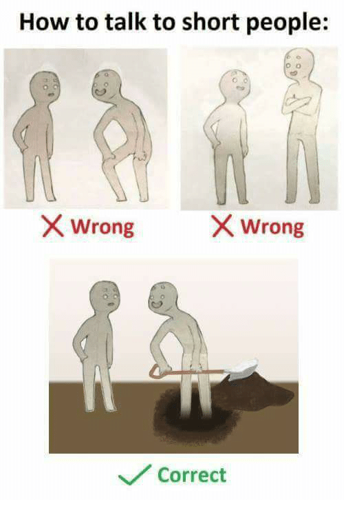 What Is Correct Way To Talk About >> How To Talk To Short People Wrong Correct How To Meme On Me Me