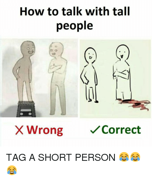 To Talk To Tall People How