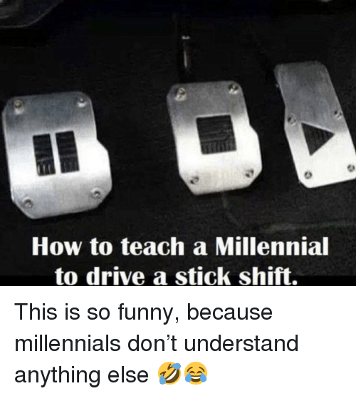 How to Teach a Millennial to Drive a Stick Shift | Funny