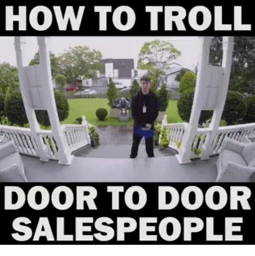 25 best memes about how to troll how to troll memes for Door to door salesman