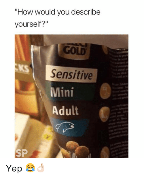 how gold and mini how would you describe yourself gold