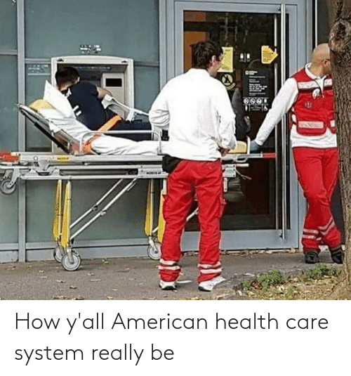 Reddit, American, and How: How y'all American health care system really be