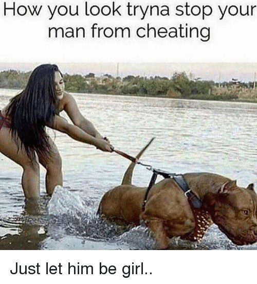 How you know when your man is cheating