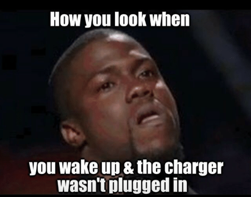 How, Charger, and Wake: HOW you look when  you wake up& the charger  wasn't plugged in