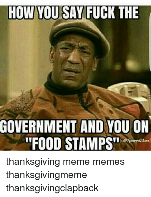 how you say fuck the government and you on food 7208199 how you say fuck the government and you on food stamps
