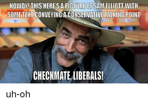 howdy this heres a picture of sam elliott with some 8543929 ✅ 25 best memes about sam elliott sam elliott memes,Sam Elliott Memes