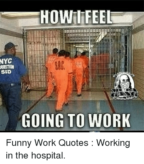 HOWlFEEL NYC SSD GOING TO WORK Funny Work Quotes Working in ...