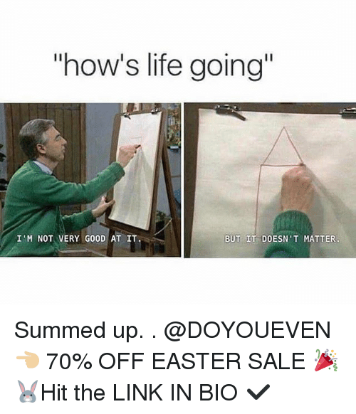 """Easter, Gym, and Life: """"how's life going""""  I M NOT VERY GOOD AT IT.  BUT IT DOESN'T MATTER Summed up. . @DOYOUEVEN 👈🏼 70% OFF EASTER SALE 🎉🐰Hit the LINK IN BIO ✔️"""