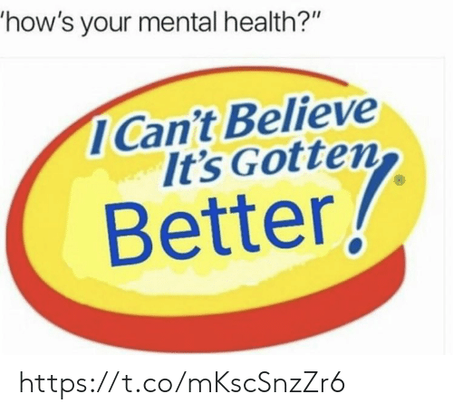 "Memes, 🤖, and Mental Health: how's your mental health?""  ICan't Believe  It's Gotten  Better! https://t.co/mKscSnzZr6"