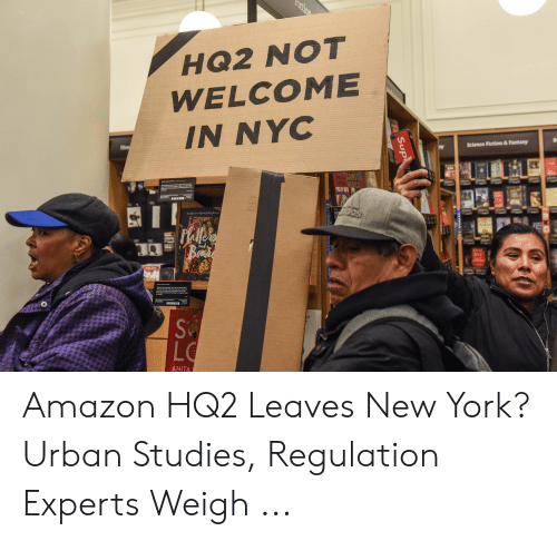Experts Weigh In On Study Showing >> Hq2 Not Welcome In Nyc Science Fiction Fantary Lc Anita Amazon Hq2