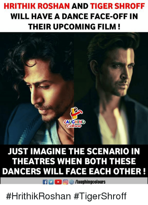 Tiger, Dance, and Film: HRITHIK ROSHAN AND TIGER SHROFF  WILL HAVE A DANCE FACE-OFF IN  THEIR UPCOMING FILM!  LAUGHING  JUST IMAGINE THE SCENARIO IN  THEATRES WHEN BOTH THESE  DANCERS WILL FACE EACH OTHER!  G M (2回 /laughingcolours #HrithikRoshan #TigerShroff