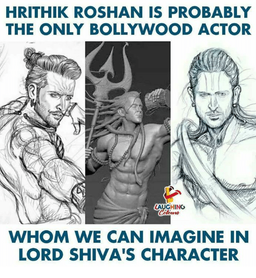 Bollywood, Indianpeoplefacebook, and Hrithik Roshan: HRITHIK ROSHAN IS PROBABLY  THE ONLY BOLLYWOOD ACTOR  LAUGHING  WHOM WE CAN IMAGINE IN  LORD SHIVA'S CHARACTER