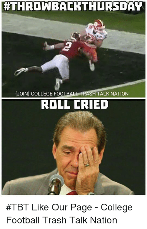 hthrowbacrthursday hjoin college football frash talk nation roll cried tbt 13482791 hthrowbacrthursday hjoin college football frash talk nation roll