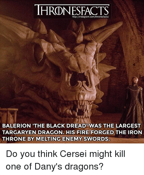 Httpinstagramcomthronesfacts BALERION 'THE BLACK DREAD WAS