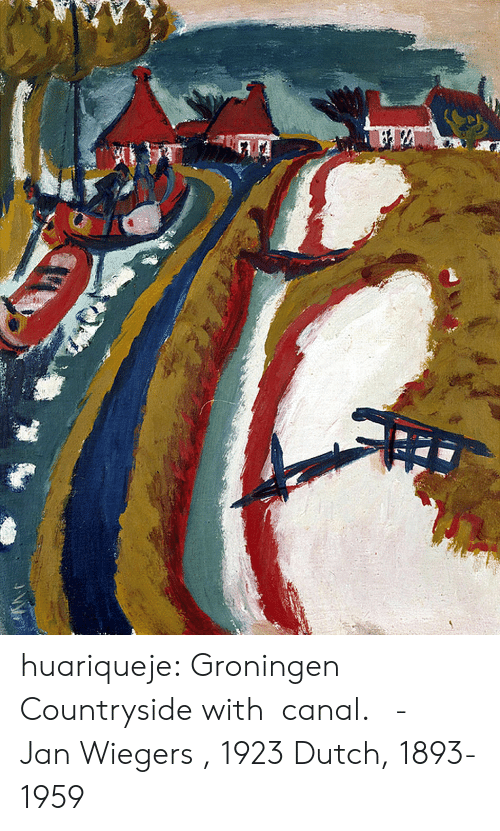 Tumblr, Blog, and Dutch Language: huariqueje: Groningen Countryside with  canal.   -   Jan Wiegers , 1923 Dutch, 1893-1959