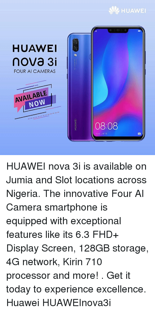 HUAWEI HUAWEI Nova 3i FOUR Al CAMERAS AVAILABLE NOW 0808 マ