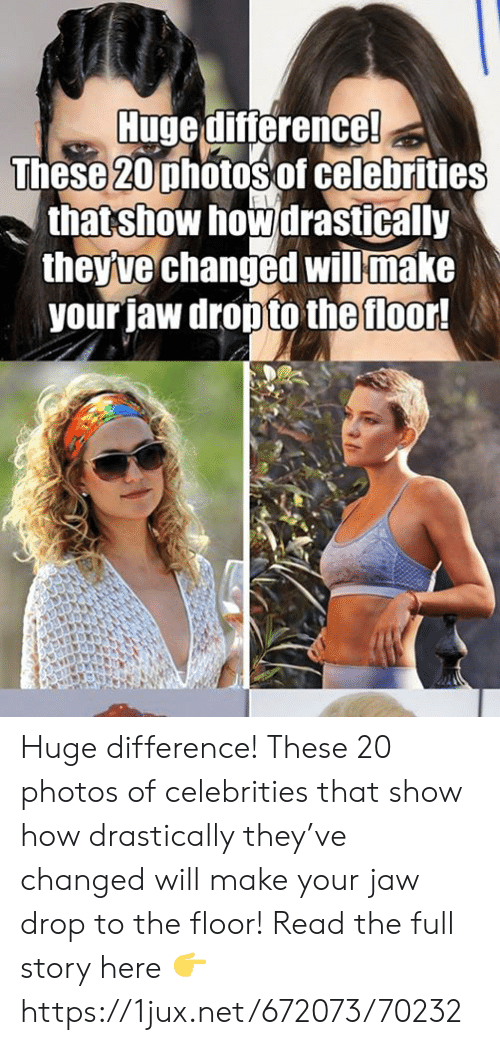 German (Language), Celebrities, and How: Huge diterence!  These 20mhtosof celchrities  that show how drastically  theyuechanged willmake  yourjaw dropto the floor! Huge difference! These 20 photos of celebrities that show how drastically they've changed will make your jaw drop to the floor! Read the full story here 👉 https://1jux.net/672073/70232