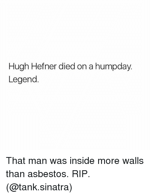 Hugh Hefner, Memes, And 🤖: Hugh Hefner Died On A Humpday. Legend