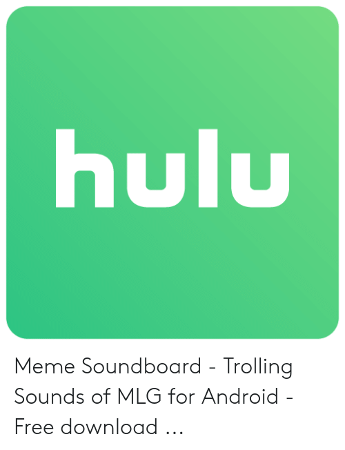 Hulu Meme Soundboard - Trolling Sounds of MLG for Android