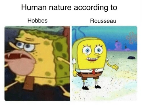 human nature according to hobbes rousseau 14130592 ✅ 25 best memes about human nature human nature memes,Human Nature Memes