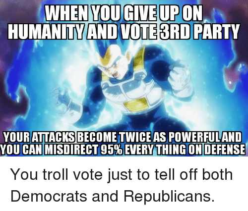 Humanitvand Votesrd Party Your Attacks Becometwice As Powerfuland