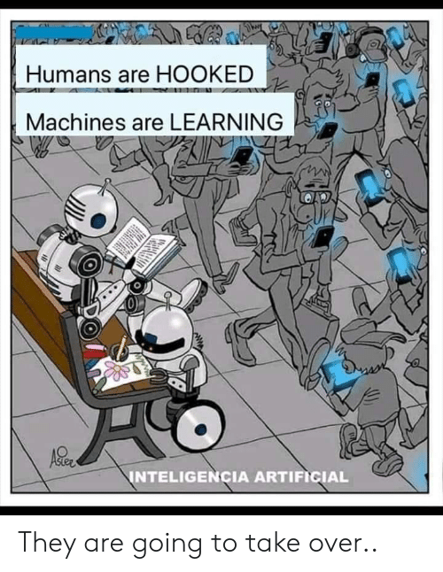 Im 14 & This Is Deep, Artificial, and They: Humans are HOOKED  Machines are LEARNING  INTELIGENCIA ARTIFICIAL They are going to take over..