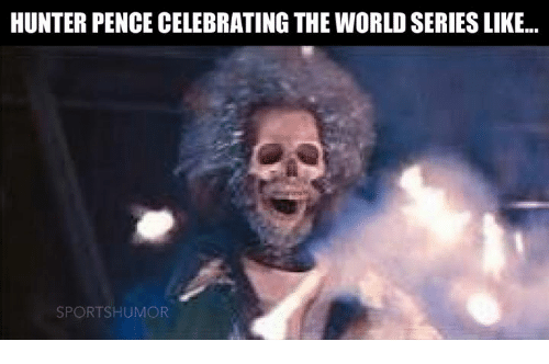 Sports, Hunter Pence, and Hunter: HUNTER PENCE CELEBRATING THE WORLDSERIES LIKE  SPORTSHUMOR