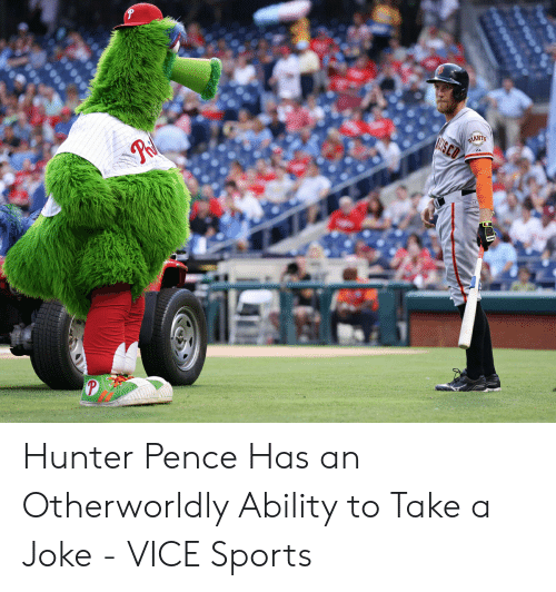 Sports, Hunter Pence, and Ability: Hunter Pence Has an Otherworldly Ability to Take a Joke - VICE Sports