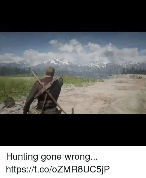 Hunting, Gone, and  Wrong: Hunting gone wrong... https://t.co/oZMR8UC5jP