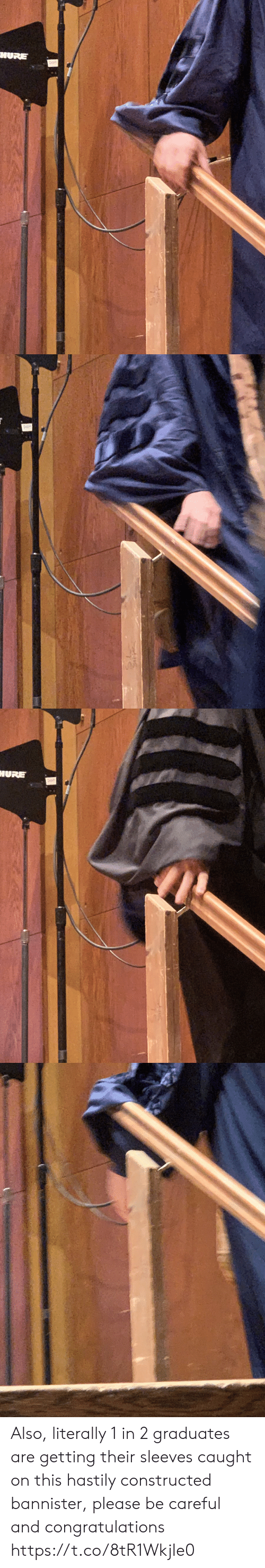 Memes, Congratulations, and Be Careful: HURE   HURE Also, literally 1 in 2 graduates are getting their sleeves caught on this hastily constructed bannister, please be careful and congratulations https://t.co/8tR1WkjIe0