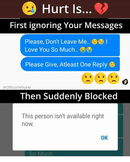 Hurt Is First Ignoring Your Messages Please Dont Leave Me 1 Love