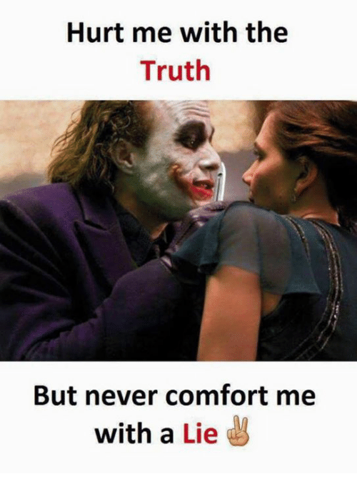 Hurt Me With The Truth But Never Comfort Me With A Lie Comforter