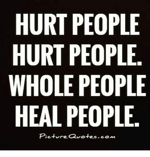 hurt people hurt people Hurting people hurt people as you watch people, you begin to notice a pattern one of those patterns is that people hurt people you and i have watched this through the years.