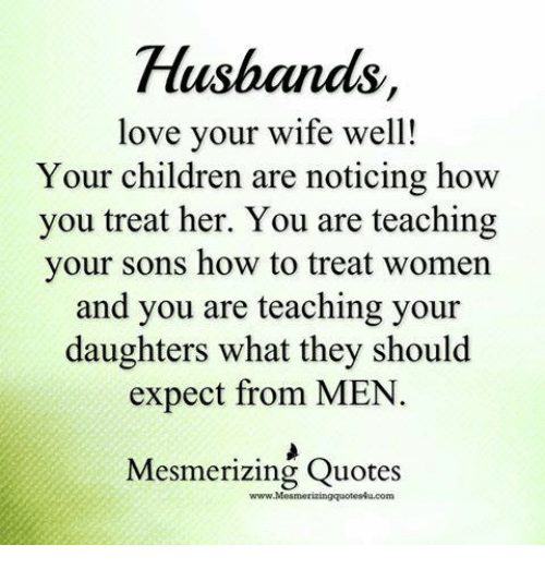 Husband Love Your Wife Well! Your Children Are Noticing