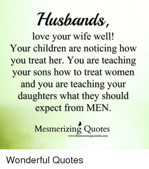 Husband Love Your Wife Well! Your Children Are Noticing How ...