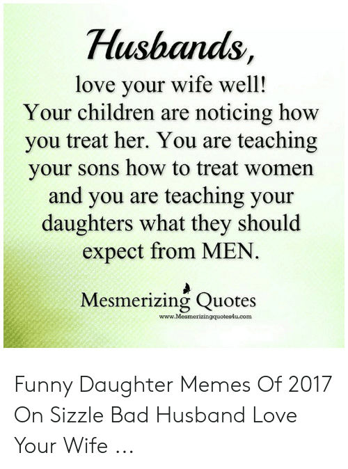 Hushands Love Your Wife Well! Your Children Are Noticing ...
