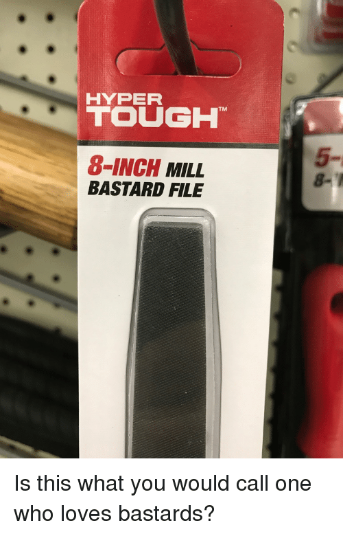 HYPER TOUGH TM 8-Inch MILL BASTARD FILE Is This What You