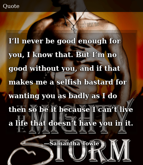 I\'ll Never Be Good Enough for You I Know That but I\'m No ...