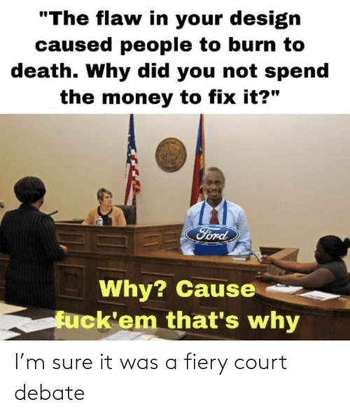 Debate, Court, and Sure: I'm sure it was a fiery court debate